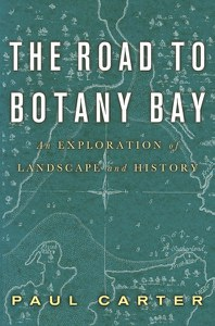 Paul Carter The Road to Botany Bay